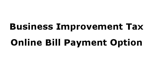 Business Improvement Tax Online Bill Payment Option